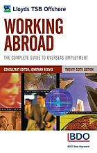 Working abroad : the complete guide to overseas employment.