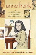 Anne Frank : the Anne Frank House authorized graphic biography