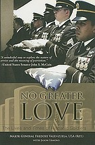 No greater love : the lives and times of Hispanic soldiers