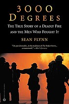 3000 degrees : the true story of a deadly fire and the men who fought it