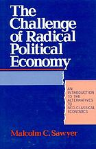 The challenge of radical political economy : an introduction to the alternatives to neo-classical economics