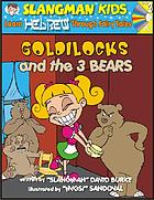 Goldilocks and the 3 bears : learn Hebrew through fairy tales