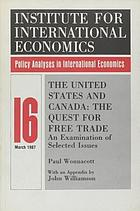 The United States and Canada : the quest for free trade : an examination of selected issues