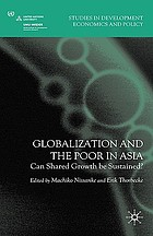 Globalization and the poor in Asia : can shared growth be sustained?