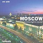 Moscow : architecture & design