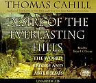 Desire of the everlasting hills : [the world before and after Jesus]
