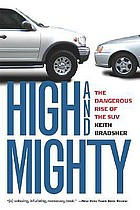High and mighty : the dangerous rise of the SUV
