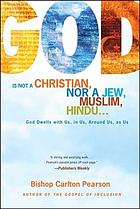 God is not a Christian, nor a Jew, Muslim, Hindu-- : God dwells with us, in us, around us, as us