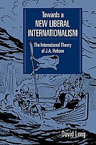 Towards a new liberal internationalism : the international theory of J. A. Hobson