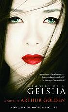 Memoirs of a Geisha : a novel
