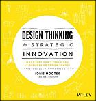 Design thinking for strategic innovation : what they can't teach you at business or design school