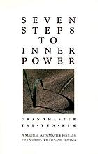 Seven steps to inner power : a martial arts master reveals her secrets for dynamic living