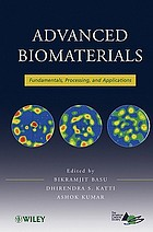 Advanced biomaterials : fundamentals, processing, and applications