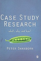 Case study research : what, why and how?