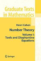 Number Theory. Volume I : Tools and Diophantine Equations