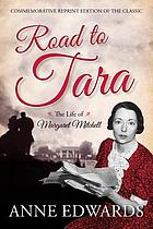 Road to Tara : the life of Margaret Mitchell