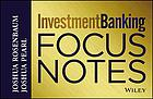 Investment Banking Focus Notes.