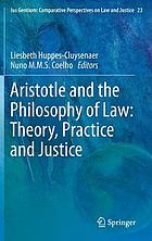 Aristotle and the philosophy of law : theory, practice and justice