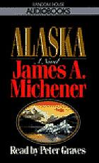 Alaska / Abridged narration by Peter Graves.