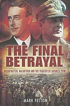 The final betrayal : Mountbatten, MacArthur and the tragedy of Japanese POWs