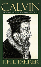 Calvin : an introduction to his thought
