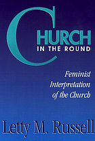 Church in the round : feminist interpretation of the church