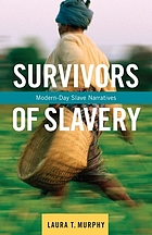 Survivors of slavery : modern-day slave narratives