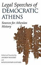 Legal speeches of democratic Athens : sources for Athenian history