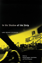In the shadow of the strip : Las Vegas stories