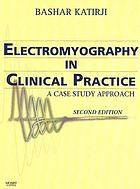 Electromyography in clinical practice : a case study approach