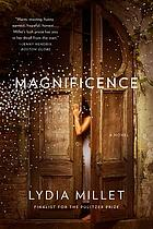 Magnificence : a novel