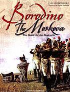 Borodino, the Moskova : the battle for the Redoubts