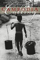 Cambodia calling : a memoir from the frontlines of humanitarian aid
