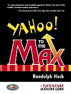 Yahoo! to the max : an extreme searcher guide