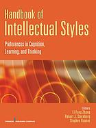 Handbook of intellectual styles : preferences in cognition, learning, and thinking
