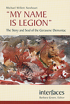 My name is Legion : the story and soul of the Gerasene demoniac