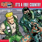 G.I. Joe vs. Cobra. It's a free country