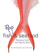 Roy's fish & seafood : recipes from the Pacific Rim