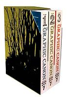 The graphic canon : [the world's great literature as comics and visuals]