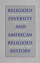 Religious diversity and American religious history : studies in traditions and cultures