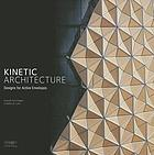 Kinetic architecture : designs for active envelopes