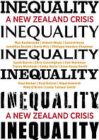 Inequality : a New Zealand Crisis -- and what we can do about it