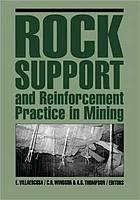 Rock support and reinforcement practice in mining : proceedings of the International Symposium on Ground Support : Kalgoorlie, Western Australia, 15-17 March 1999