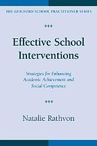 Effective school interventions : strategies for enhancing academic achievement and social competence