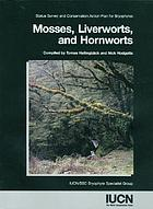 Mosses, liverworts, and hornworts : status survey and conservation action plan for bryophytes
