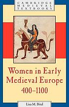 Women in early medieval Europe : 400-1100