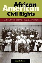 African American civil rights : early activism and the Niagara movement