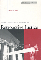 Retroactive justice : prehistory of post-communism