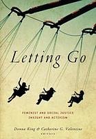 Letting go : feminist and social justice insight and activism