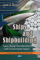 Ships and shipbuilding : types, design considerations and environmental impact
